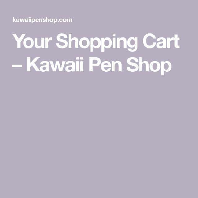 Your Shopping Cart – Kawaii Pen Shop