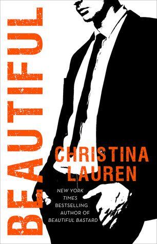 Beautiful | Christina Lauren | Beautiful BAstard #5 | Oct 4 | https://www.goodreads.com/book/show/29368164-beautiful| #romance #contemp
