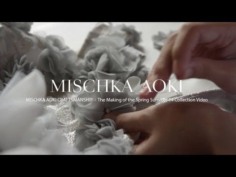 MISCHKA AOKI Craftsmanship - The Making of The Spring Summer 14 Couture Collection - YouTube