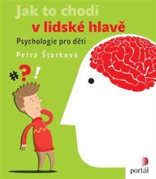 Jak to chodí v lidské hlavě - Petra Štarková   Kosmas.cz - internetové knihkupectví