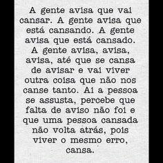 bynina: Sobre cansaço… #autordesconhecido #frases #citações #cansei #cansaço #canseira #cansada