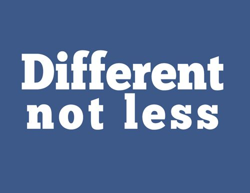 "Dr. Temple Grandin said it the best... "" different not less"" how very true! You are NOT your disability. :)"