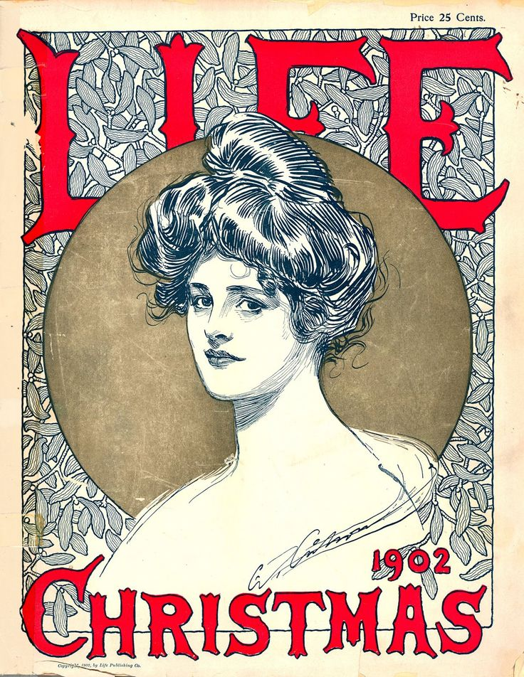 "LIFE magazine - Christmas cover, December, c.1902. American artist/Illustrator: Charles Dana Gibson, (1867-1944). A sketch of the, ""Gibson Girl"", which artistically represented, the ideal image of feminine beauty, to Charles Dana Gibson.  America's Gilded Age era.  ~ Copyright, 1902 by Life Publishing Company ~~ {cwl} ~~ (Image via: (filboidsturge blog)"