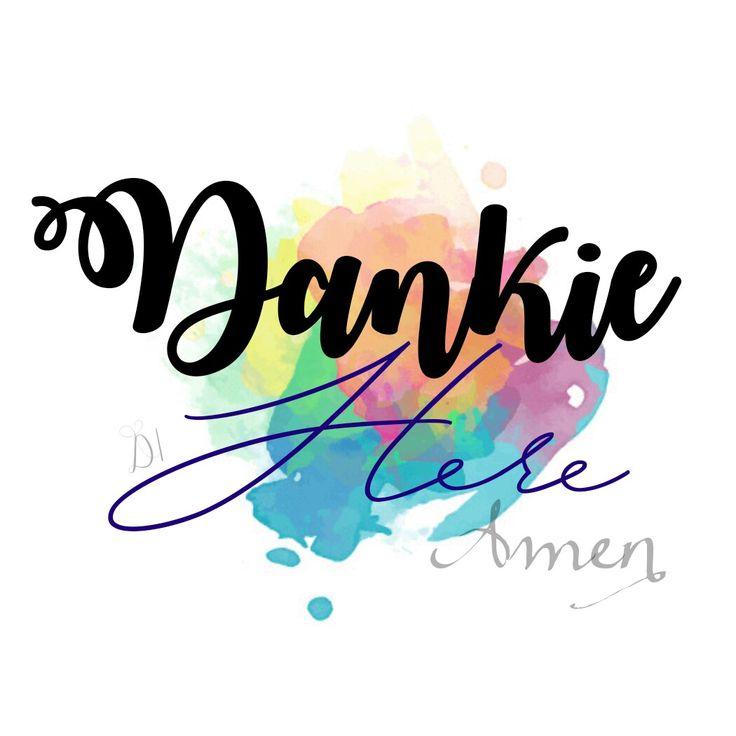Dankie Here... #Afrikaans __(DaleenVenter) #gratitude #ThankYou