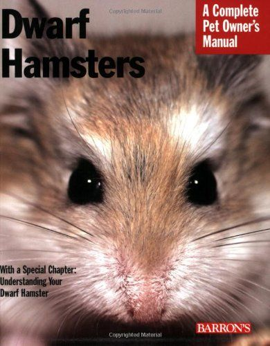 Dwarf Hamsters (Complete Pet Owner's Manual)