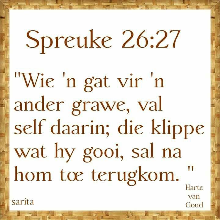 """Teks - Spr 26 :27 """"Wie 'n gat vir 'n ander grawe..."""" #Afrikaans #Scripture"""