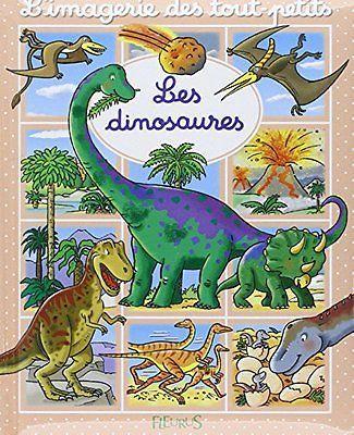 Les dinosaures Emilie Beaumont Sylvie Michelet Fleurus Sylvie Michelet L'imageri