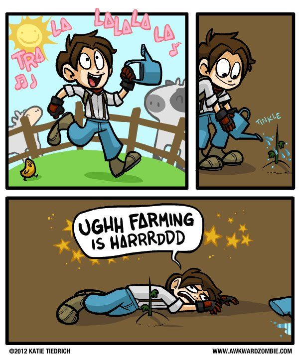 Harvest Moon- It truly drives me insane how they start you with so little stamina in the HM games.  Hoe 5 or 6 spaces, plant seeds and water them, and you're pretty much wiped out for the day.