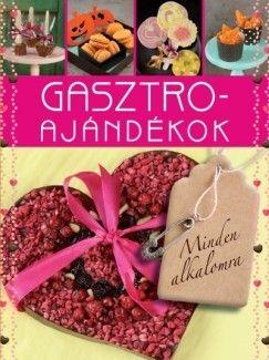 Gasztro ajándékok (Új példány, megvásárolható, de nem kölcsönözhető!)