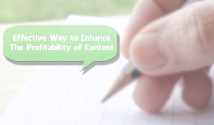 Effective Way to Enhance the Profitability of the Content #ContentOptimization #SEOFriendlyContent