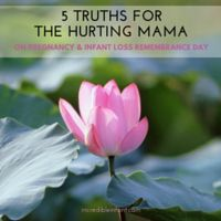 5 Truths for the Hurting Mama on Pregnancy and Infant Loss Remembrance Day