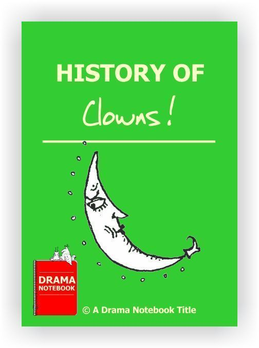 Eight page overview of the history of clowns, starting nearly 5,000 years ago!