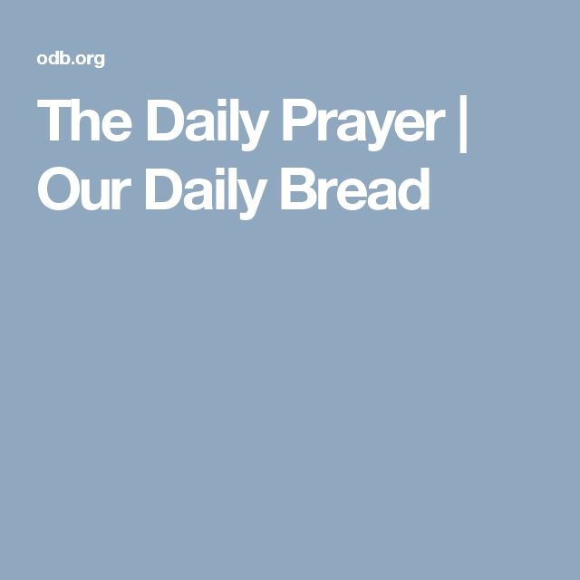 The Daily Prayer   Our Daily Bread