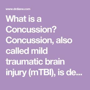 What is a Concussion? Concussion, also called mild traumatic brain injury (mTBI), is defined as a temporary disruption of brain function that results in an alteration or loss of consciousness, and one or more of the memory symptoms listed in the Concussion Symptoms table below. Concussions are the most common type of brain injury and occur from a variety of causes. They can cause many short-term and long-term problems, as well as a variety of physical, cognitive, and emotional symptoms. …