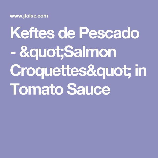 "Keftes de Pescado - ""Salmon Croquettes"" in Tomato Sauce"