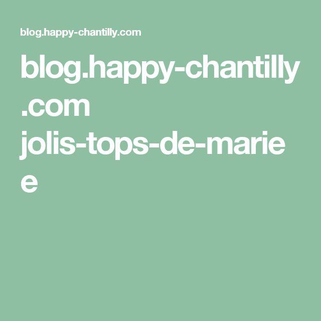 blog.happy-chantilly.com jolis-tops-de-mariee