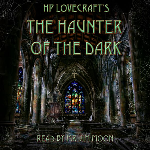 Proudly presenting the first audiobook release from the Hypnogoria Press, from the Great Library of Dreams, Mr Jim Moon invites you to delve into the sinister world of the Cthulhu Mythos with a reading of HP Lovecraft's classic weird tale The Haunter of the Dark. http://hypnogoria.bandcamp.com/album/the-haunter-of-the-dark-by-hp-lovecraft