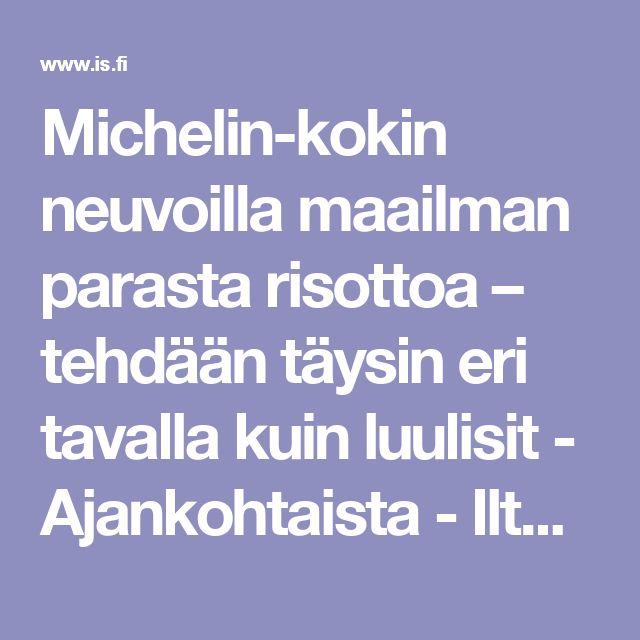 Michelin-kokin neuvoilla maailman parasta risottoa – tehdään täysin eri tavalla kuin luulisit - Ajankohtaista - Ilta-Sanomat