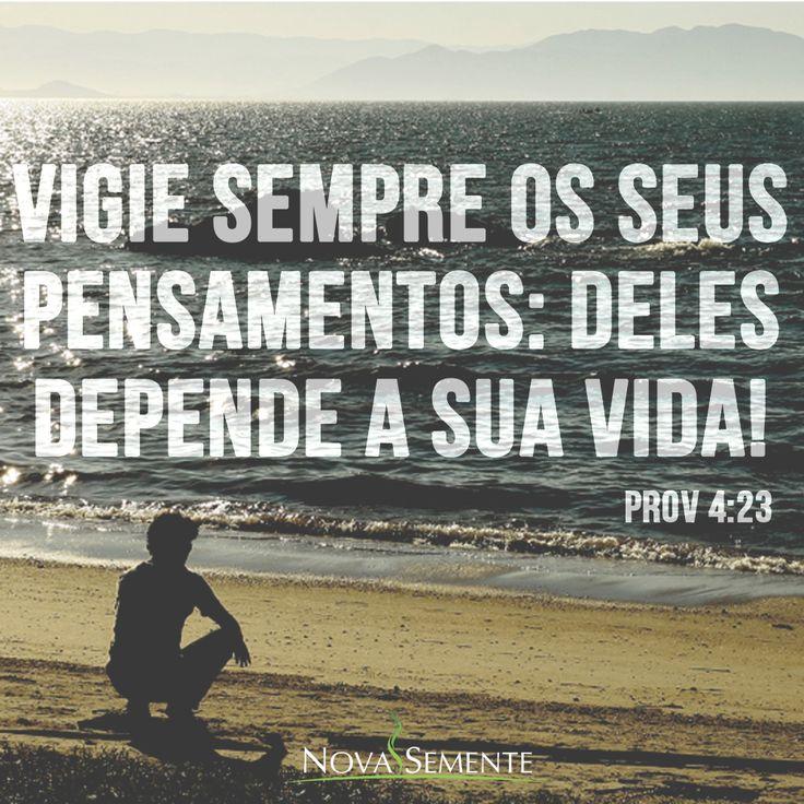 Frases da Bíblia - Versículos -Deus - Provérbios 4:23