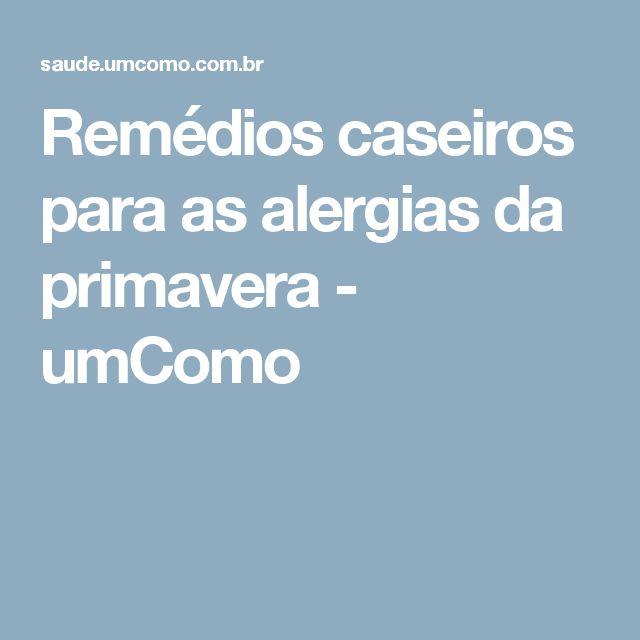 Remédios caseiros para as alergias da primavera - umComo