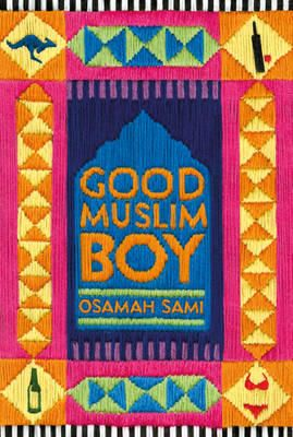 Good Muslim Boy, Osamah Sami (Hardie Grant Books), winner of the Multicultural NSW Awards. NSW Premier's Literary Awards, 2016. State Library of New South Wales copy. http://library.sl.nsw.gov.au/record=b4224052~S2