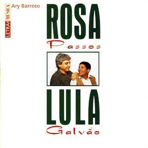 Letra & Música Ary Barroso (1997) - Rosa Passos e Lula Galvão