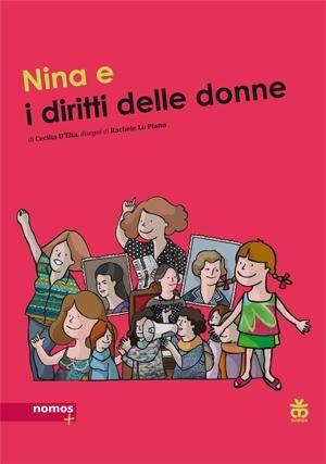 Cecilia D'Elia e Rachele Lo Piano, Nina e i diritti delle donne