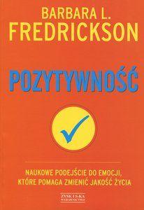 """Barbara L. Fredrickson """"Pozytywność"""""""