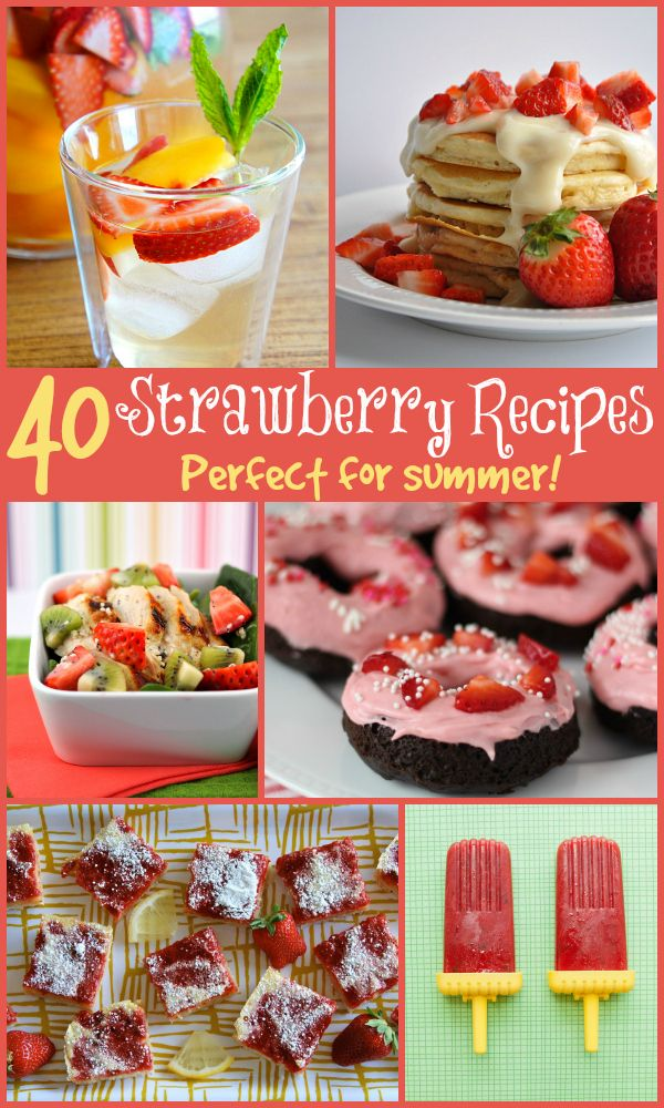 40 Strawberry Recipes You Don't Want to Miss! - wearychef.com