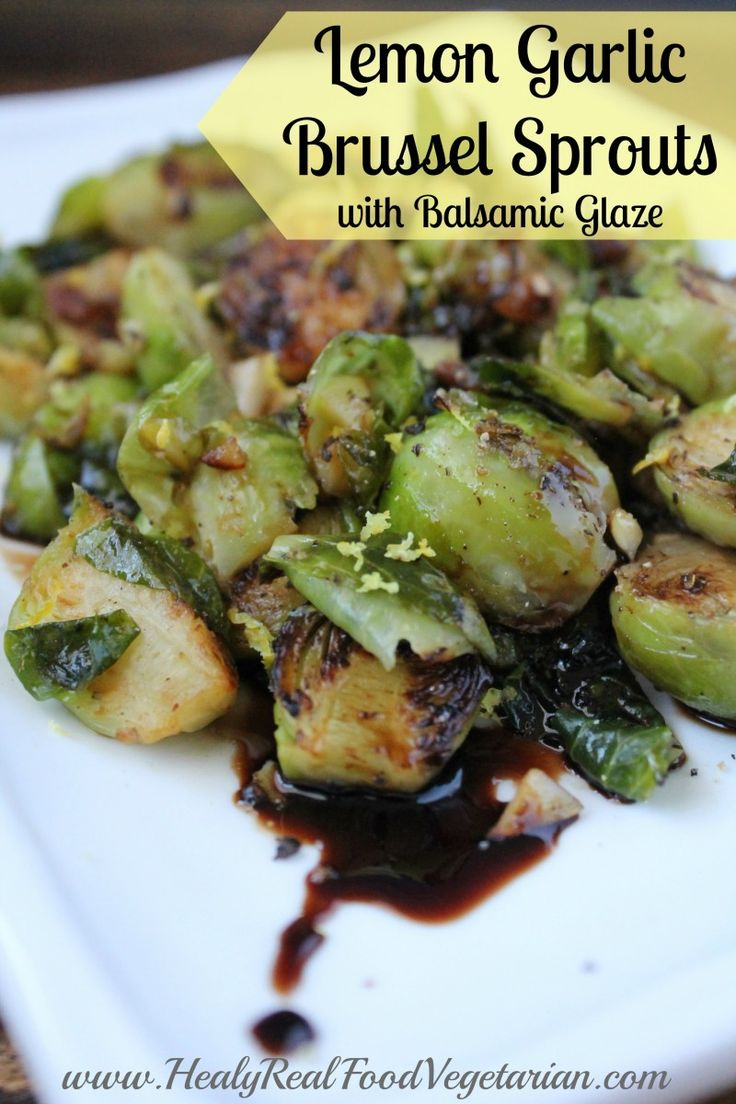 Lemon Garlic Brussel Sprouts with Balsamic Glaze @ Healy Eats Real Click here to see the recipe- http://www.healyeatsreal.com/lemon-garlic-brussel-sprouts-balsamic-glaze #vegetables #brusselssprouts #realfood