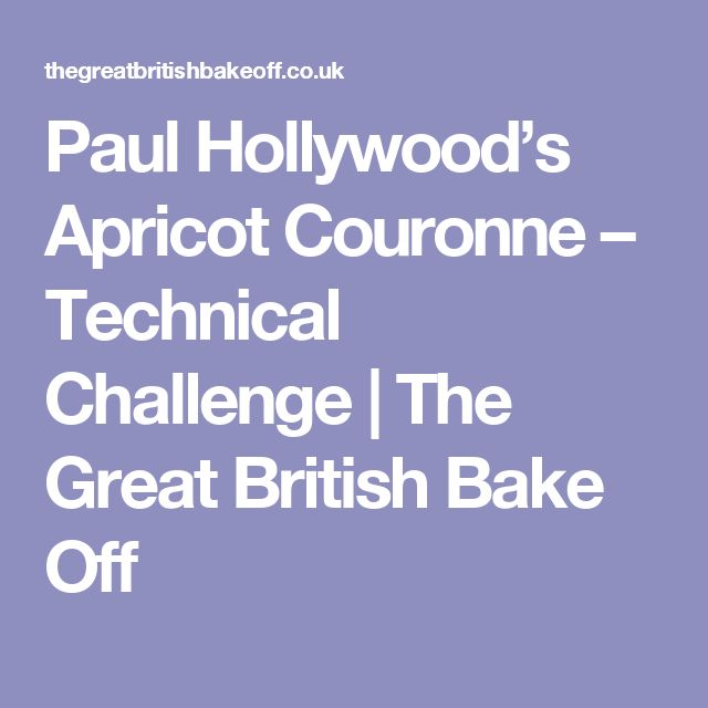 Paul Hollywood's Apricot Couronne – Technical Challenge | The Great British Bake Off
