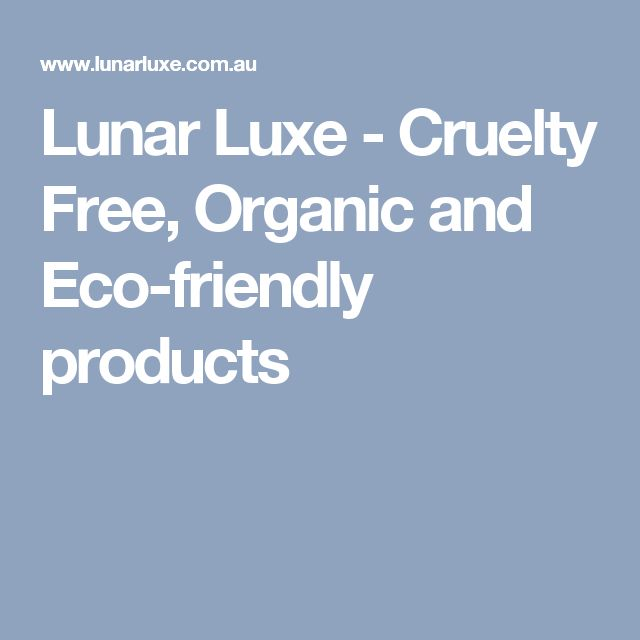 Lunar Luxe - Cruelty Free, Organic and Eco-friendly products