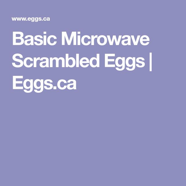 Basic Microwave Scrambled Eggs | Eggs.ca