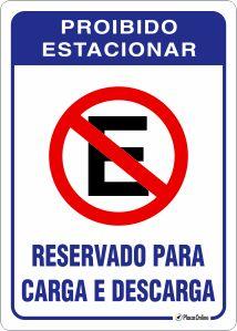 Placa Proibido estacionar. Reservado para carga e descarga