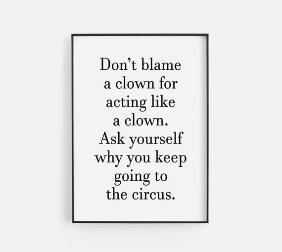 Don/'t Blame A Clown Circus Inspirational Black Home Quote Gallery Wall Art Print