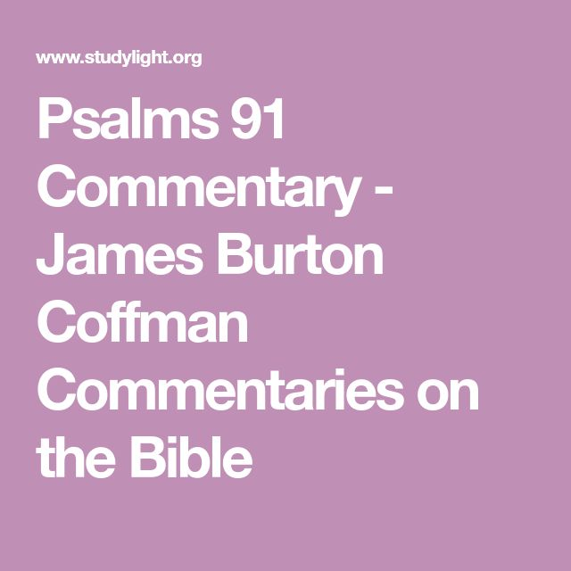 Psalms 91 Commentary - James Burton Coffman Commentaries on the Bible