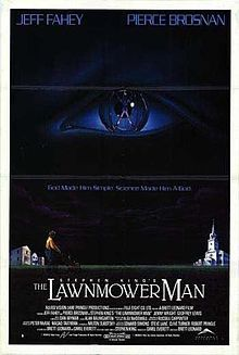 The Lawnmower Man is a 1992 American science fiction action horror film written by Brett Leonard and Gimel Everett. The film is named after a Stephen King short story of the same title, but aside from a single scene, the stories are unrelated. The film stars Jeff Fahey as Jobe Smith, a simple-minded gardener, and Pierce Brosnan as Dr. Lawrence Angelo, the scientist who decides to experiment on him.