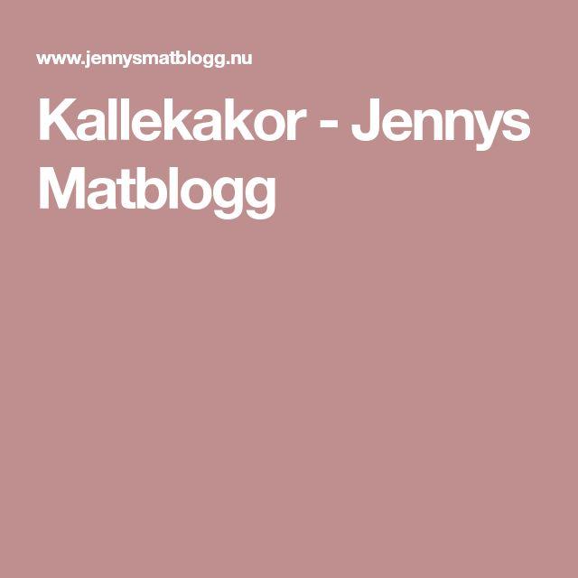 Kallekakor - Jennys Matblogg