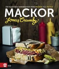 Mackor: 100 klassiska sandwichar från Reuben till Po'boy