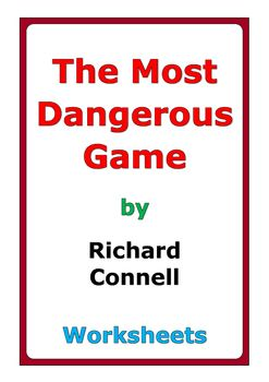 """12 pages of worksheets for the short story """"The Most Dangerous Game"""" by Richard Connell"""