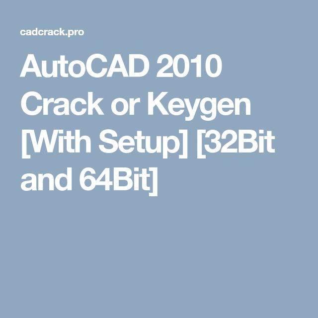 AutoCAD 2010 Crack or Keygen [With Setup] [32Bit and 64Bit]