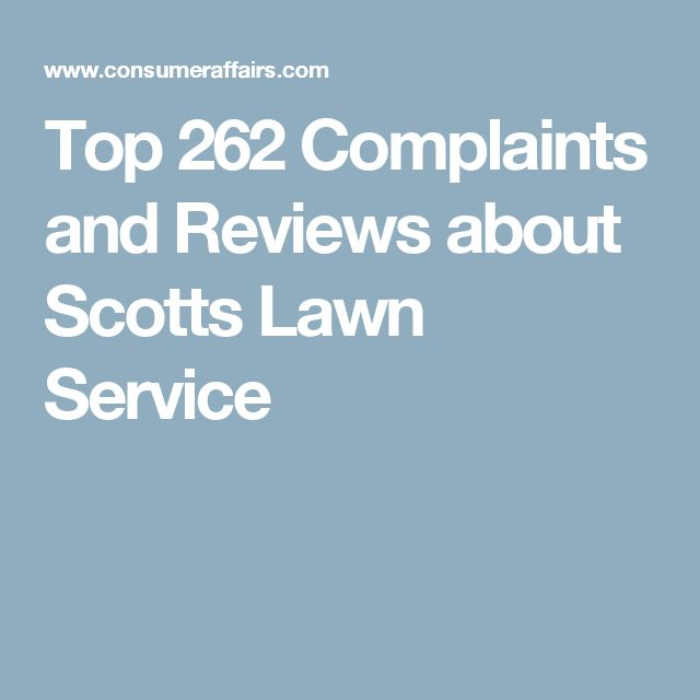 Top 262 Complaints and Reviews about Scotts Lawn Service