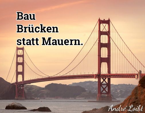 Bau Brücken statt Mauern. http://changenow.de/gratis-audio