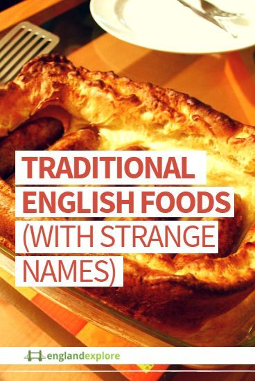 The English have never been known for their cooking ability (the French, very unfairly, call us the Rosbifs – or 'roast beefs').  However what we don't have in culinary skills, we make up for in attaching silly names to our food.  Here's our list of traditional English food, with strange names.