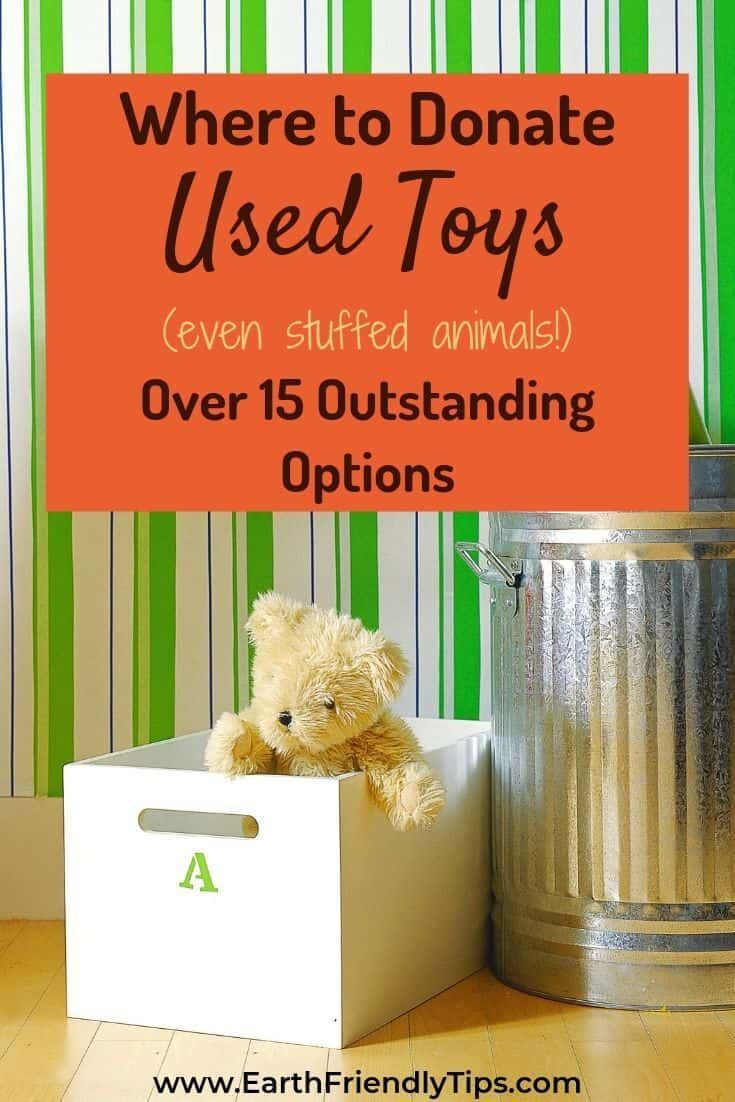 A Master List Of Where To Donate Toys Earth Friendly Tips Donate Used Toys Eco Friendly Kids Donate