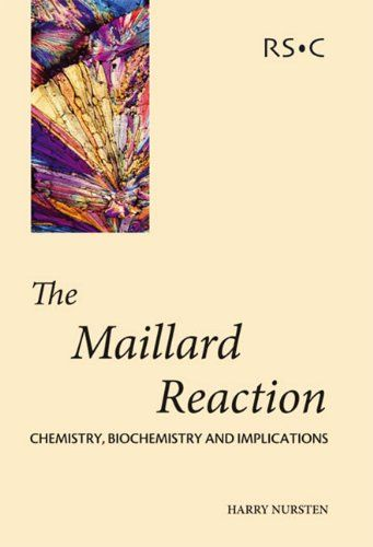The Maillard Reaction: Chemistry, Biochemistry and Implications