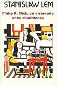 Philip K. Dick, Un Visionario Entre Charlatanes
