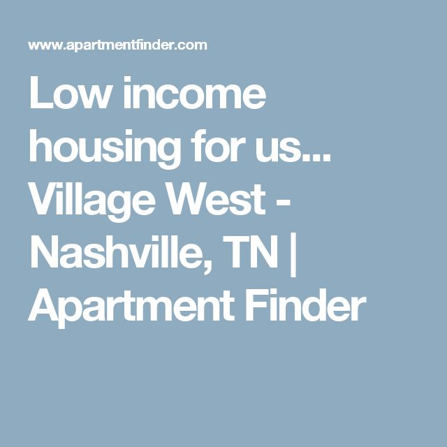 Low income housing for us... Village West - Nashville, TN | Apartment Finder