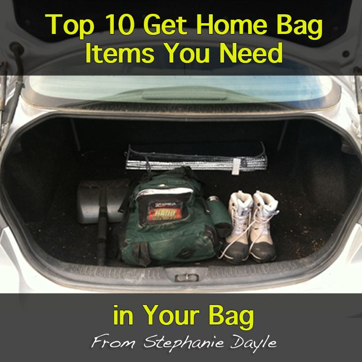 Top 10 Get Home Bag items you need to make it home quickly and safely.