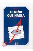 El niño que habla : el lenguaje oral en el preescolar / Marc Monfort, Adoración Juárez Sánchez